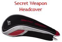 Custom Secret Weapon Headcover